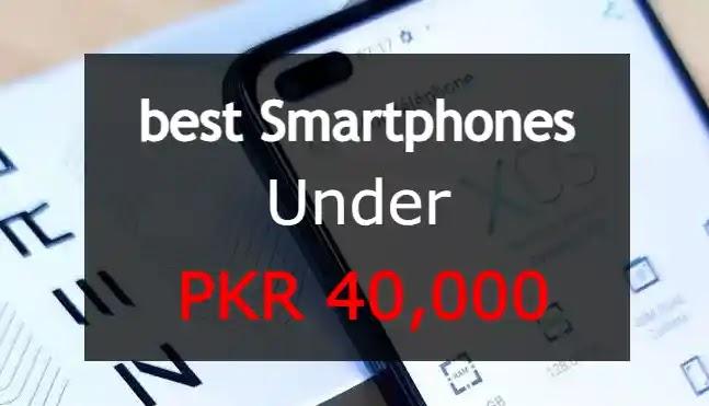 8 Best Smartphones Under 40000 in Pakistan (2021 Updated)