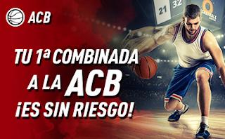 sportium promo ACB: Combinada Sin Riesgo hasta 29-9-2019