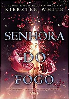 SENHORA DO FOGO - SAGA DA CONQUISTADORA # 3 - KIERSTEN WHITE
