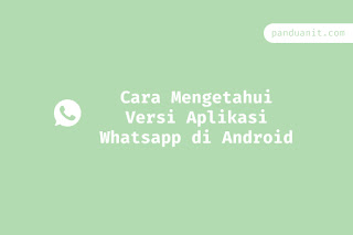 Cara Mengetahui Versi Aplikasi Whatsapp di Android
