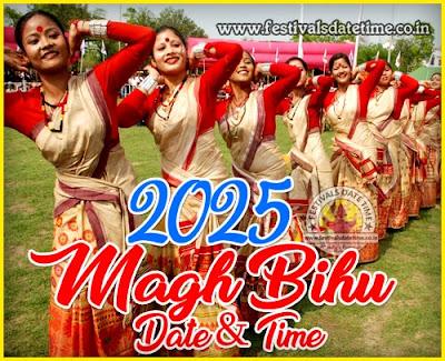 2025 Magh Bihu Date & Time in India, 2025 Bhogali Bihu, Maghar Domahi Date & Time In India