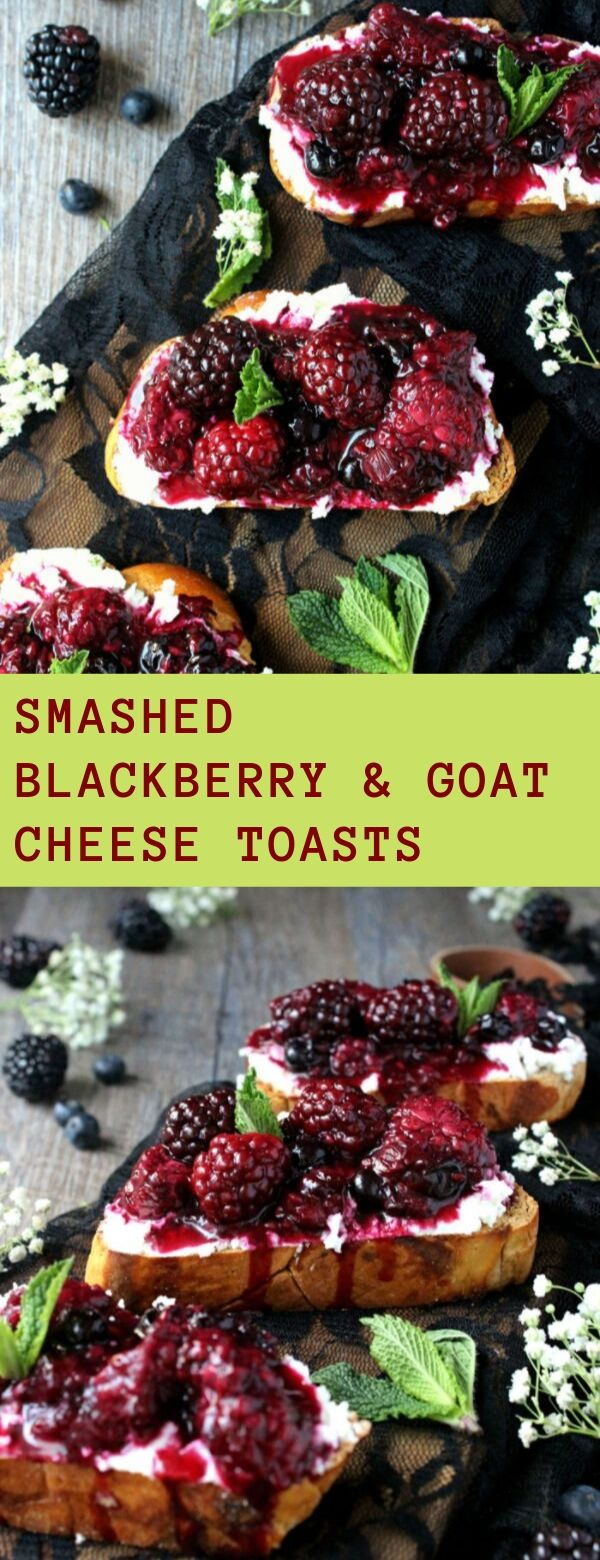 SMASHED BLACKBERRY & GOAT CHEESE TOASTS #snacks #meals