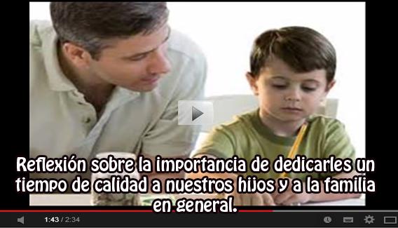 Reflexión sobre la importancia de dedicarles un tiempo de calidad a nuestros hijos y a la familia en general.