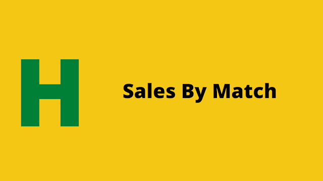 HackerRank Sales by Match - Interview Preparation kit solution
