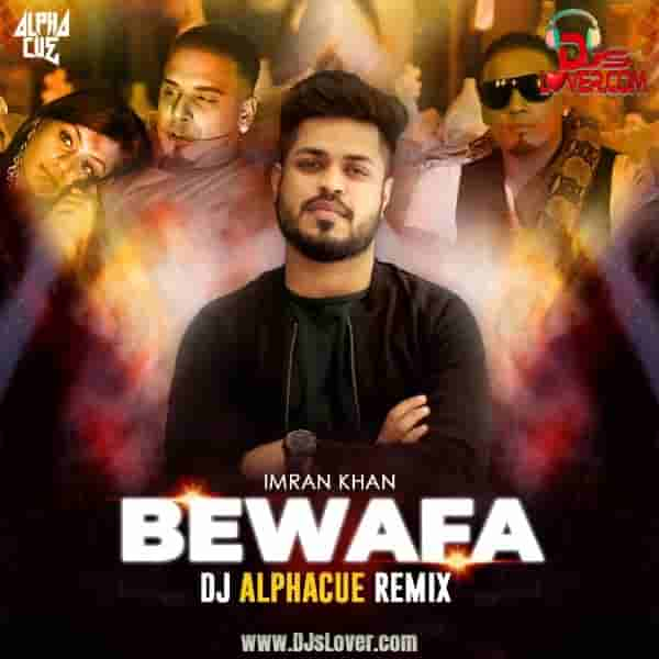 Bewafa Remix Imran Khan DJ AlphaCue mp3 download