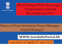 West Bengal State Beverages Corporation Limited Recruitment 2017– 75 Depot Manager, Assistant Depot Manager