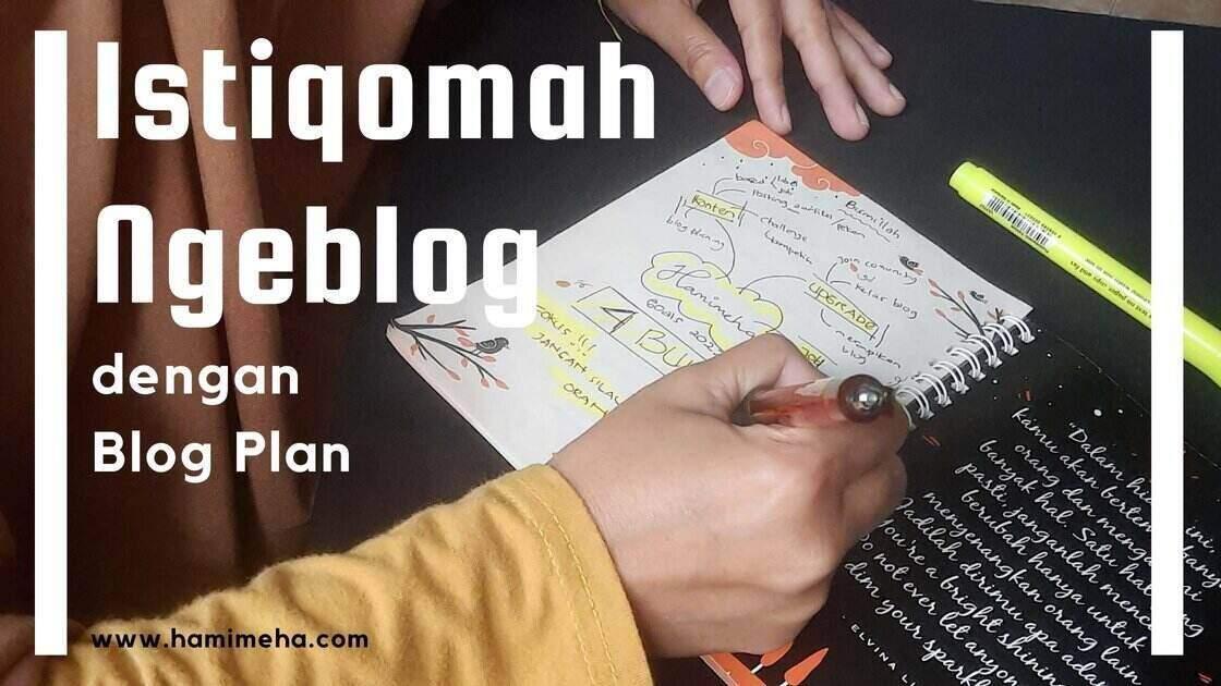 Istiqomah ngeblog dengan blog plan