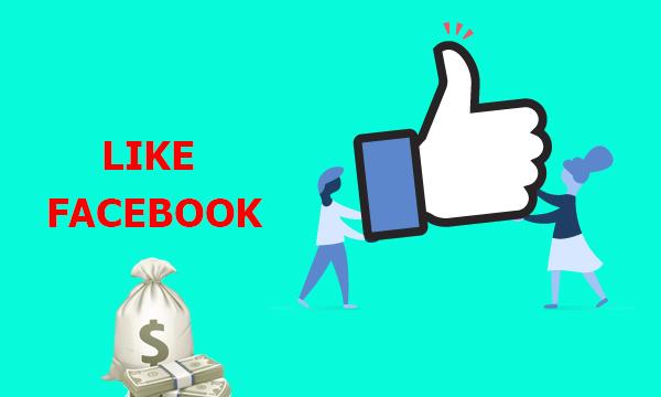 Cách kiếm tiền từ Like trên Facebook