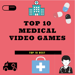 Top 10 Medical Video Games