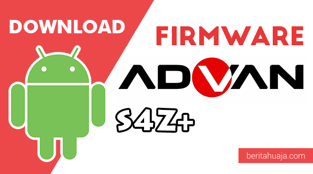 Download Firmware / Stock ROM Advan S4Z Plus All Version