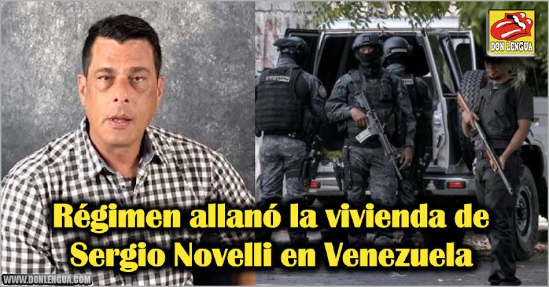 Régimen allanó la vivienda de Sergio Novelli en Venezuela