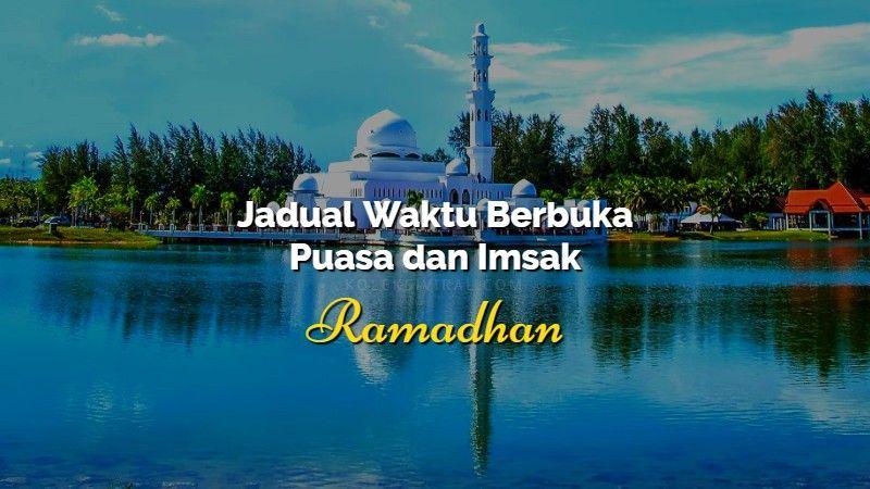 Jadual waktu berbuka puasa dan imsak 2018 Negeri Sembilan