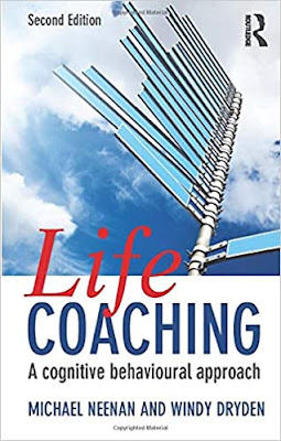 Life Coaching A cognitive behavioural approach by Michael Neenan