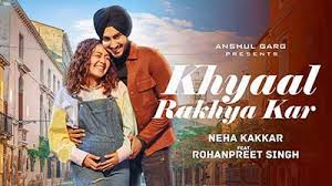 khyaal rakhya kar,khyaal  rakhya kar lyrics,khyaal rakhya kar hindi meaning,khyaal rakhya kar meaning in hindi,khyaal rakhya kar neha kakkar,khyaal rakhya kar song,khyaal rakhya kar lyrics meaning in hindi,khyaal rakhya kar neha kakker meaning in hindi,khyal rakhya kar,meaning in hindi khyaal rakhya kar,khyaal rakhya kar asim riaz meaning in hindi,khyaal rakhya kar lyrics in hindi,khyaal rakhya kar neha kakkar song,khyaal rakhya kar himanshi khurana meaning in hindi