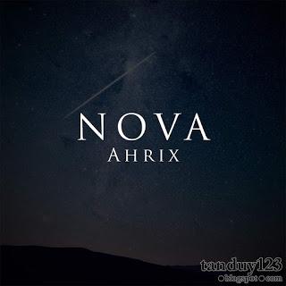 [Nhạc EDM] Nova - Ahrix