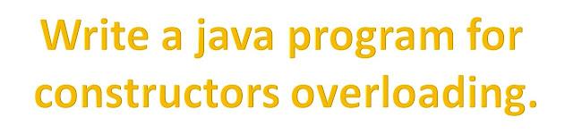 Write a java program for constructors overloading,java,constructor overloading,java programming,java constructor overloading,constructor,constructor overloading in java,java tutorial,constructors in java,java constructors,java (programming language),use of constructor overloading in java,java constructor tutorial,java constructor,program for constructor overloading in java,overloading,method overloading,default constructor,example for constructor overloading in java