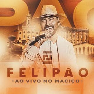 Felipão - Ao Vivo no Maciço - Março - 2021