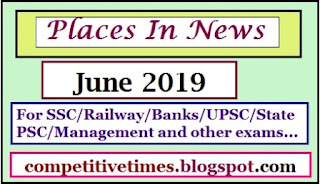 Places in News June 2019 for Banks/Railway/PSC/UPSC/LIC and Other