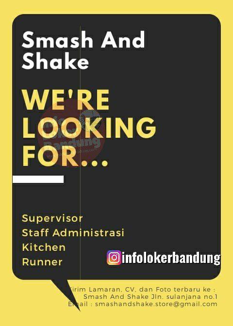 Lowongan Kerja Smash And Shake Bandung Juni 2019