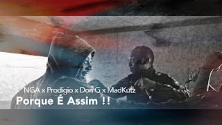 NGA x Prodígio x Don G & Madkutz – Porque É Assim (Rap) DOWNLOAD MP3