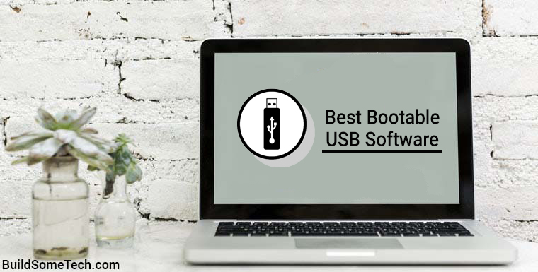 Best Free Bootable USB Software For Windows 7 & 10