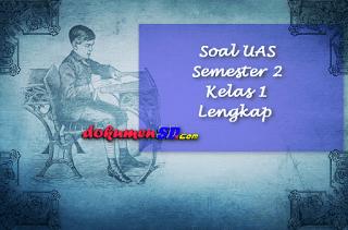 Soal UAS Semester 2 Kelas 1 Lengkap