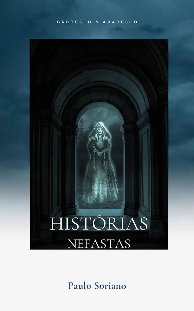 LANÇAMENTO - HISTÓRIAS NEFASTAS - Paulo Soriano