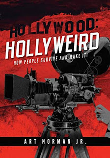 Hollywood: Hollyweird: How People Survive And Make It! book promotion sites Art Norman Jr.