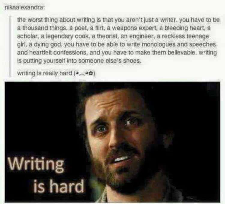 """Picture of a bearded, anguished looking guy with the words """"Writing is hard"""" in bold white next to him."""