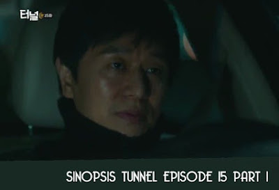 Sinopsis Tunnel Episode 15 Part 1