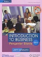 Judul Buku : INTRODUCTION TO BUSINESS – Pengantar Bisnis EDISI 4 Buku 1