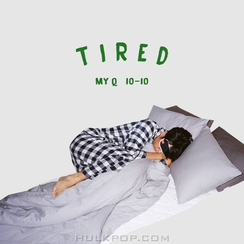 My Q – Tired – Single