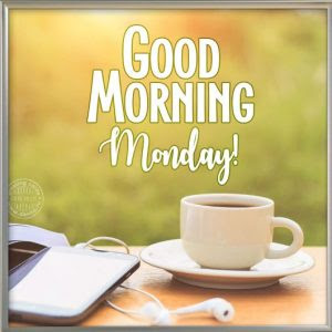 good morning monday greetings wishes images