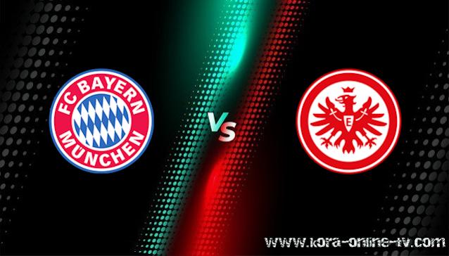 مشاهدة مباراة آينتراخت فرانكفورت وبايرن ميونخ بث مباشر الدوري الالماني