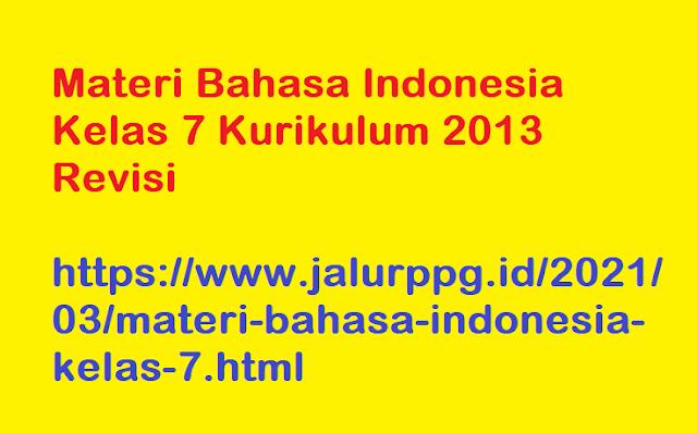 Materi Bahasa Indonesia Kelas 7 Kurikulum 2013 Revisi