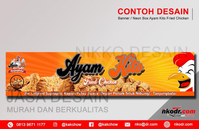 Contoh Desain Banner / Neon Box / Spanduk Ayam Kito