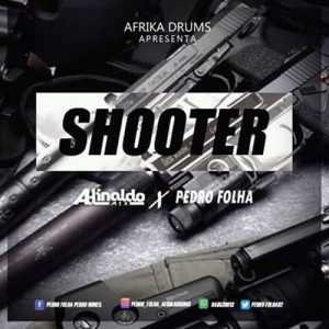 Dj Adinaldo Mix, Afrika Drums e Pedro Folha - Shooter