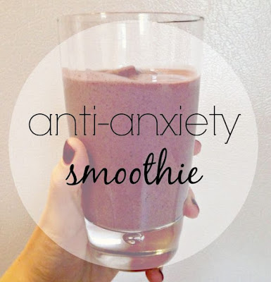 ANTI-ANXIETY SMOOTHIE RECIPE