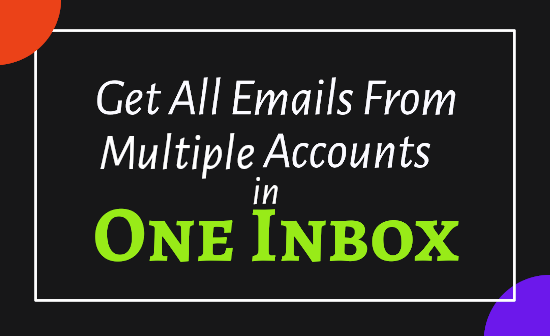 get-emails-from-different-accounts-in-one-inbox2