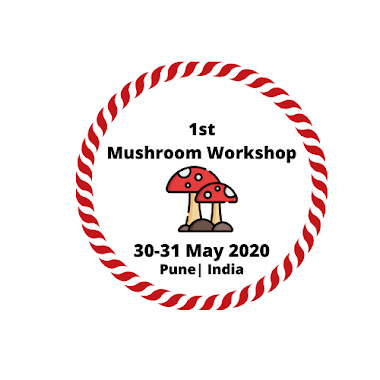 First Mushroom Workshop | Opportunities in Mushroom Sector  | May 30-31, 2020 | Pune | Maharashtra | India