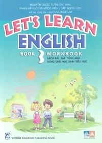 Let'S Learn English Book 3 - Workbook: Sách Bài Tập Tiếng Anh Dùng Cho Học Sinh Tiểu Học - Nguyễn Quốc Tuấn