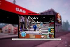 تحميل محاكي السوبر ماركت Trader Life Simulator 2021 للكمبيوتر والاندرويد