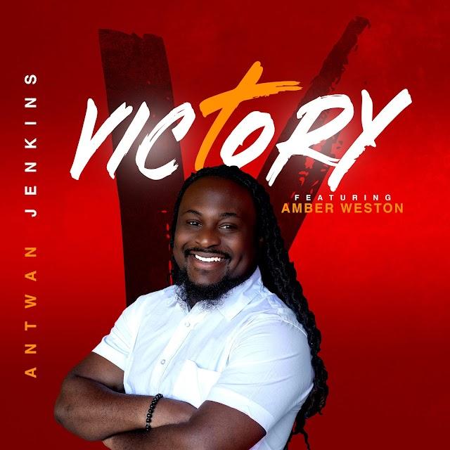 [Music + Video] VICTORY - Antwan Jekins Feat Amber Weston