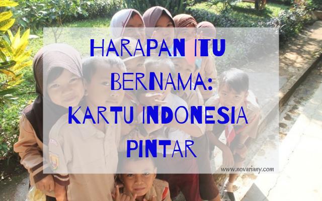 Harapan Itu Bernama: Kartu Indonesia Pintar