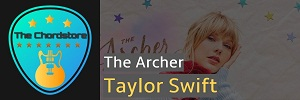 Taylor Swift - THE ARCHER Guitar Chords