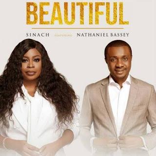 DOWNLOAD: Beautiful - Sinach Ft. Nathaniel Bassey [Mp3, Lyrics, Video]