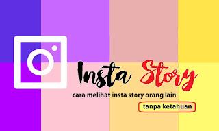 Cara Lihat Story Instagram Orang Lain Tanpa Ketahuan di Android