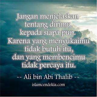 Ali bin Abi Thalib Jangan menjelaskan tentang dirimu kepada siapapun
