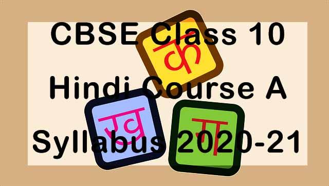 CBSE Class 10 Hindi A Syllabus 2020-21