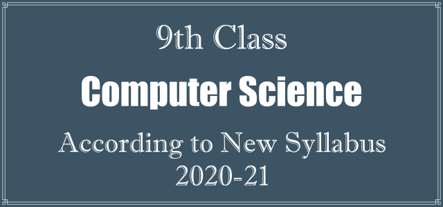 9th Class Computer Science Book (New Syllabus 2020-21) PDF Download